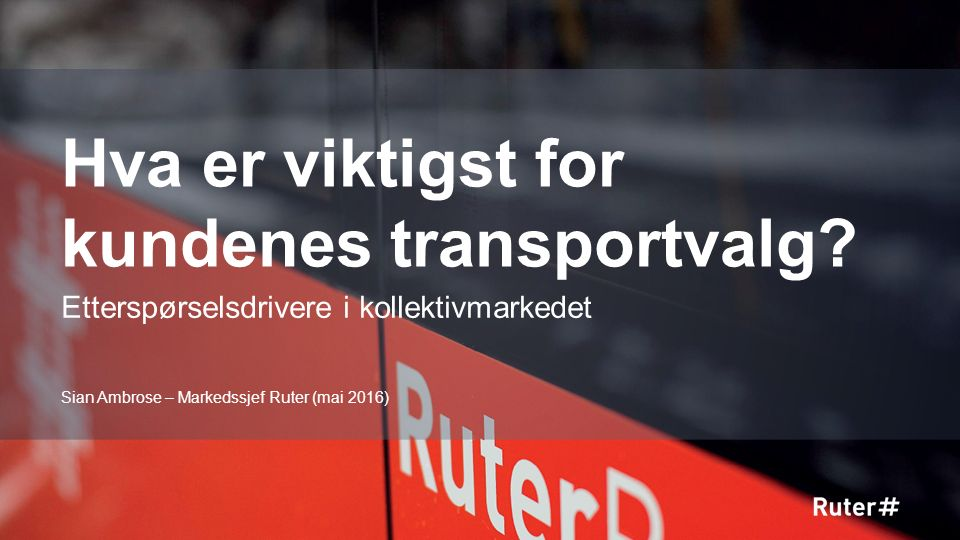 Hva er viktigst for kundenes transportvalg.
