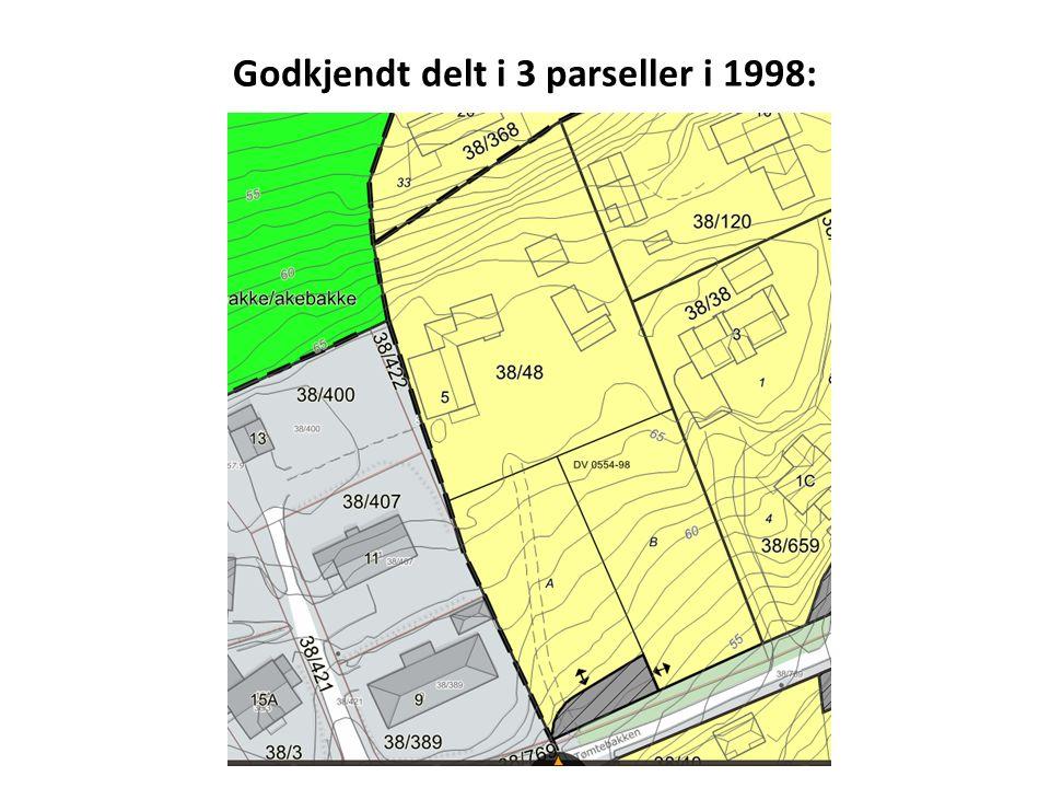 Godkjendt delt i 3 parseller i 1998:
