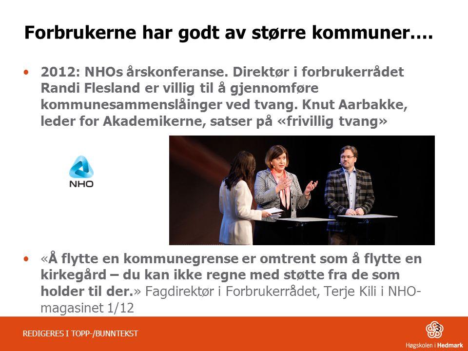 Forbrukerne har godt av større kommuner…. 2012: NHOs årskonferanse.