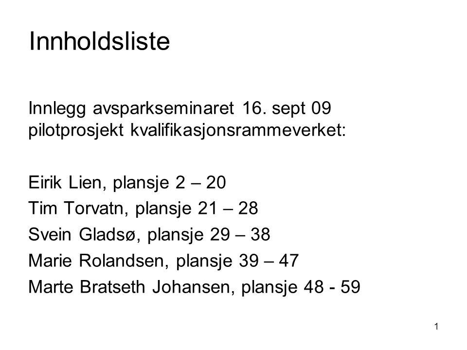 1 Innholdsliste Innlegg avsparkseminaret 16.