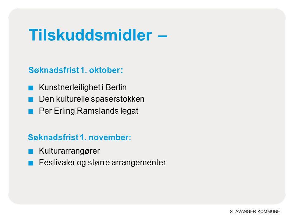 STAVANGER KOMMUNE Tilskuddsmidler – Søknadsfrist 1.