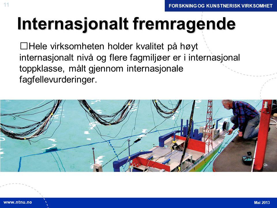 11 Internasjonalt fremragende Hele virksomheten holder kvalitet på høyt internasjonalt nivå og flere fagmiljøer er i internasjonal toppklasse, målt gjennom internasjonale fagfellevurderinger.