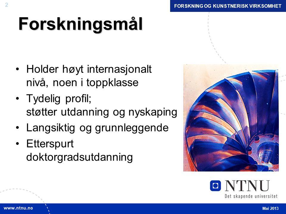 33 Laboratorier – nasjonale NTNU og SINTEF har over 100 laboratorier, flere med nasjonal funksjon: NTNU NanoLab – Nanoteknologi Hydrodynamiske/marintekniske laboratorier (slepetank og havbasseng) Verktøymaskinlaboratoriet Material- og konstruksjonstekniske laboratorier Laboratorier for elektroniske materialer og komponenter (halvledere, superledere) Mai 2013 FORSKNING OG KUNSTNERISK VIRKSOMHET