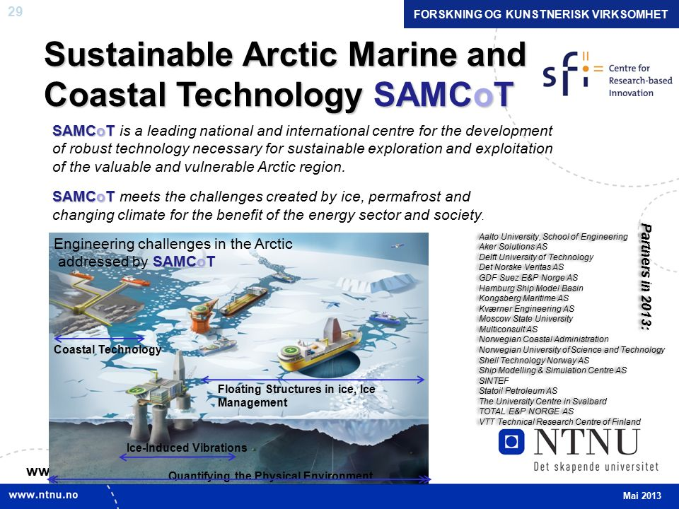 29 Sustainable Arctic Marine and Coastal Technology SAMCoT www.ntnu.edu/samcot Mai 2013 FORSKNING OG KUNSTNERISK VIRKSOMHET Quantifying the Physical E