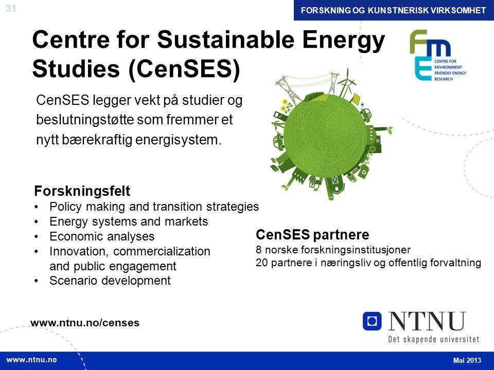 31 Centre for Sustainable Energy Studies (CenSES) www.ntnu.no/censes Mai 2013 CenSES legger vekt på studier og beslutningstøtte som fremmer et nytt bærekraftig energisystem.