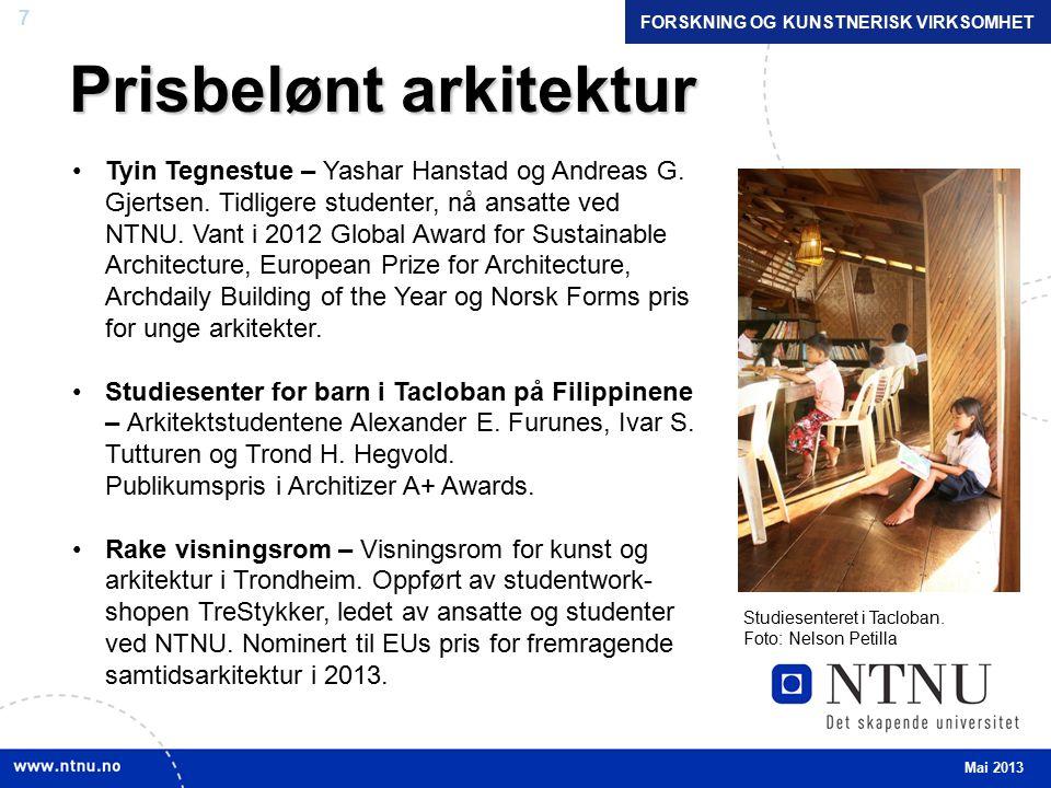 7 Prisbelønt arkitektur Mai 2013 FORSKNING OG KUNSTNERISK VIRKSOMHET Tyin Tegnestue – Yashar Hanstad og Andreas G.