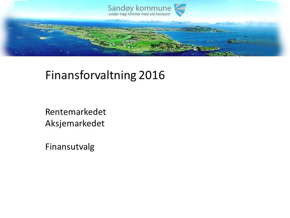Finansforvaltning 2016 Rentemarkedet Aksjemarkedet Finansutvalg