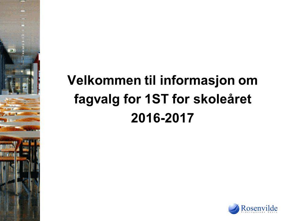 Velkommen til informasjon om fagvalg for 1ST for skoleåret 2016-2017