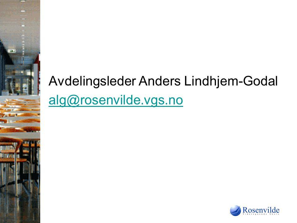 Avdelingsleder Anders Lindhjem-Godal alg@rosenvilde.vgs.no