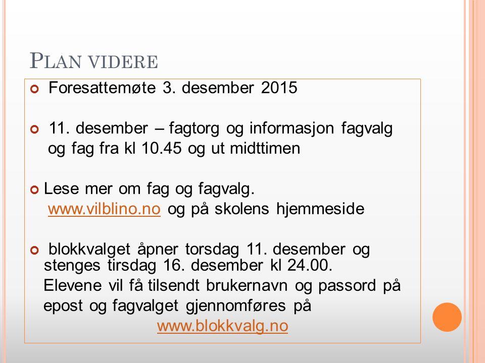 P LAN VIDERE Foresattemøte 3.desember 2015 11.