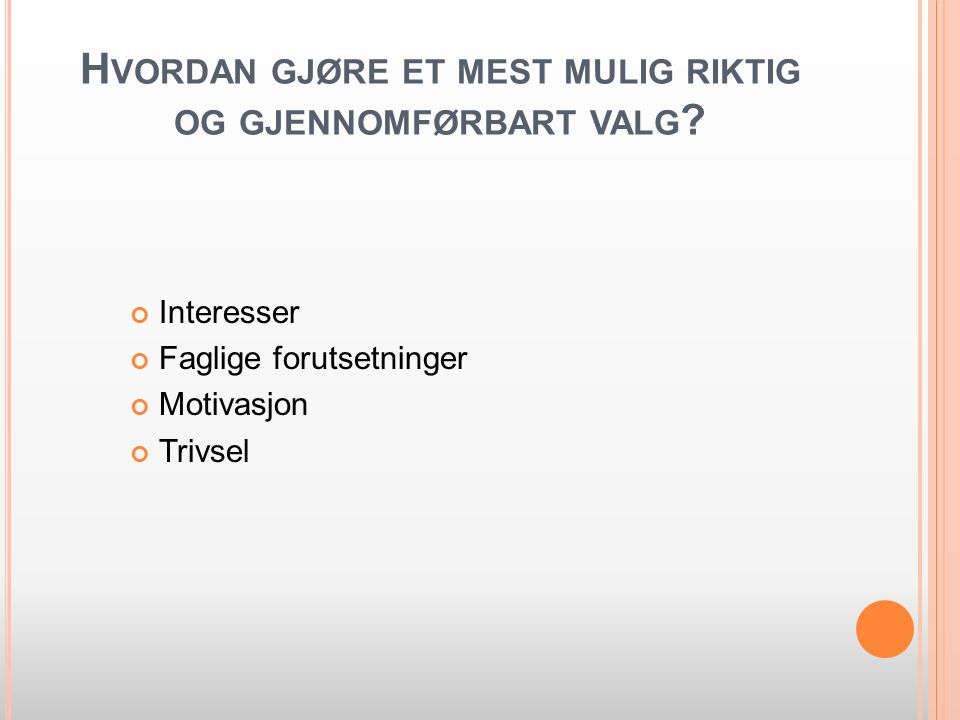H VORDAN GJØRE ET MEST MULIG RIKTIG OG GJENNOMFØRBART VALG .