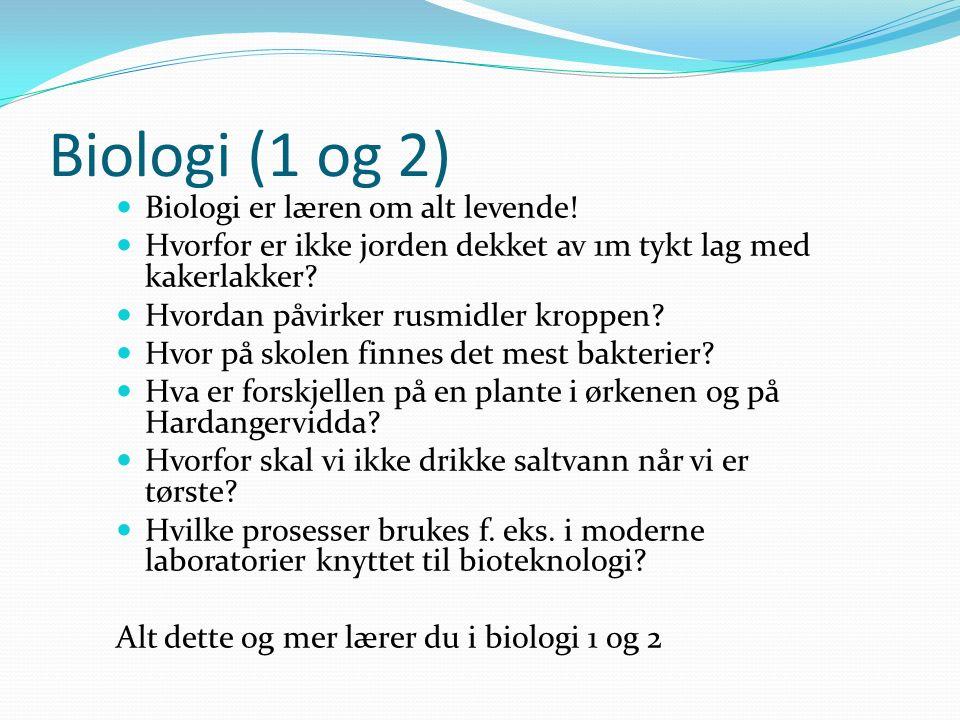 Biologi (1 og 2) Biologi er læren om alt levende.