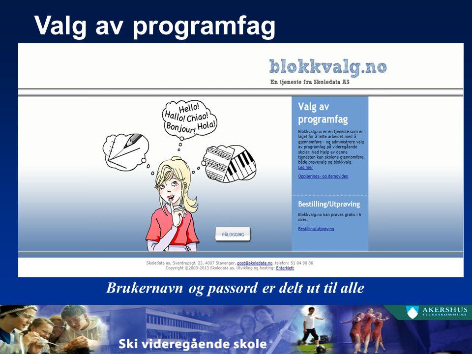 Brukernavn og passord er delt ut til alle Valg av programfag