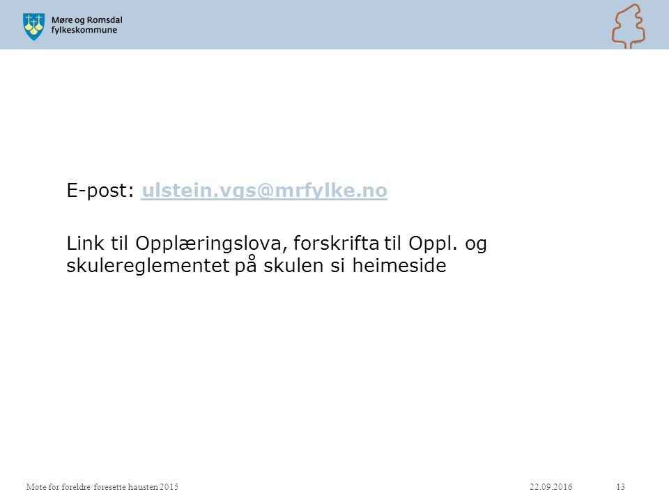 E-post: ulstein.vgs@mrfylke.noulstein.vgs@mrfylke.no Link til Opplæringslova, forskrifta til Oppl.