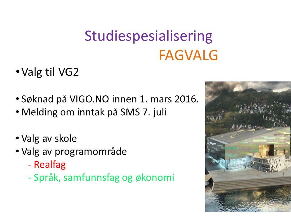 Valg til VG2 Søknad på VIGO.NO innen 1. mars 2016.