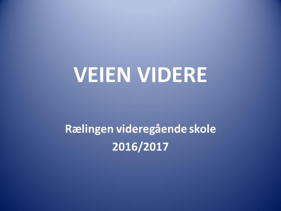 VEIEN VIDERE Rælingen videregående skole 2016/2017