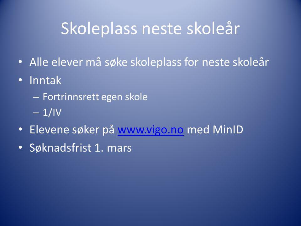 Skoleplass neste skoleår Alle elever må søke skoleplass for neste skoleår Inntak – Fortrinnsrett egen skole – 1/IV Elevene søker på www.vigo.no med MinIDwww.vigo.no Søknadsfrist 1.