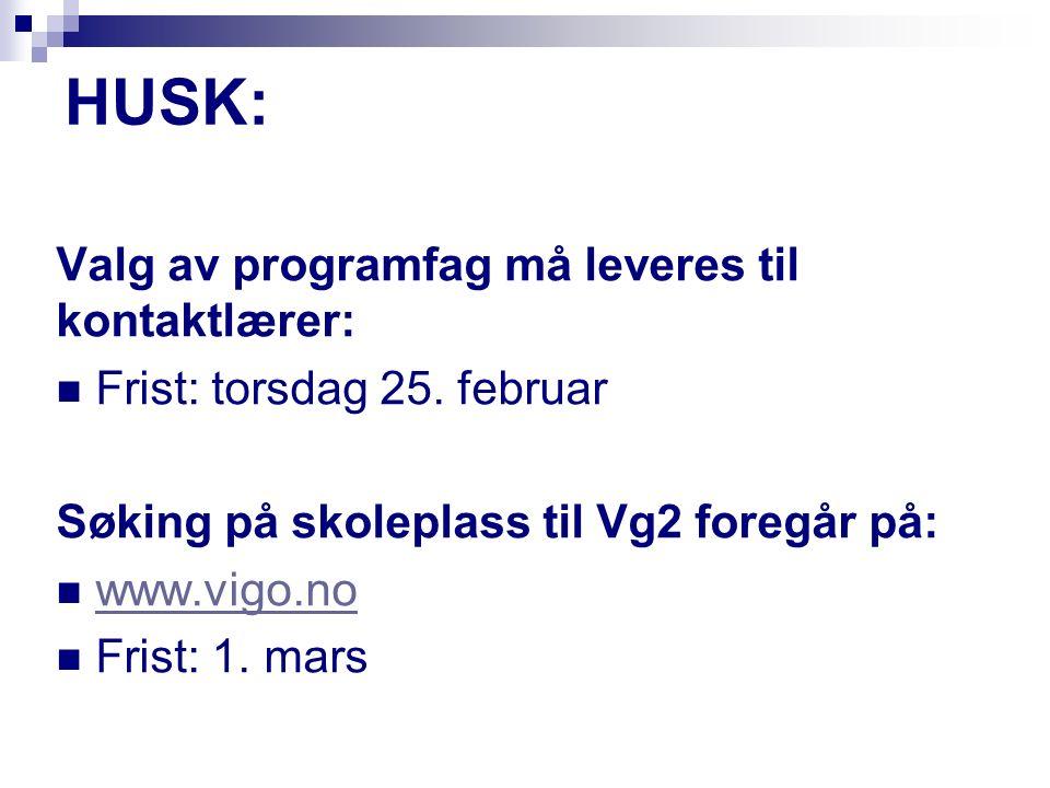 HUSK: Valg av programfag må leveres til kontaktlærer: Frist: torsdag 25.