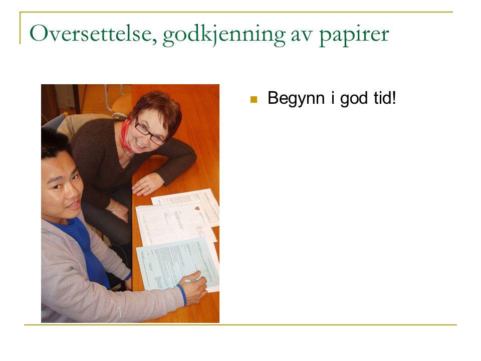 Oversettelse, godkjenning av papirer Begynn i god tid!