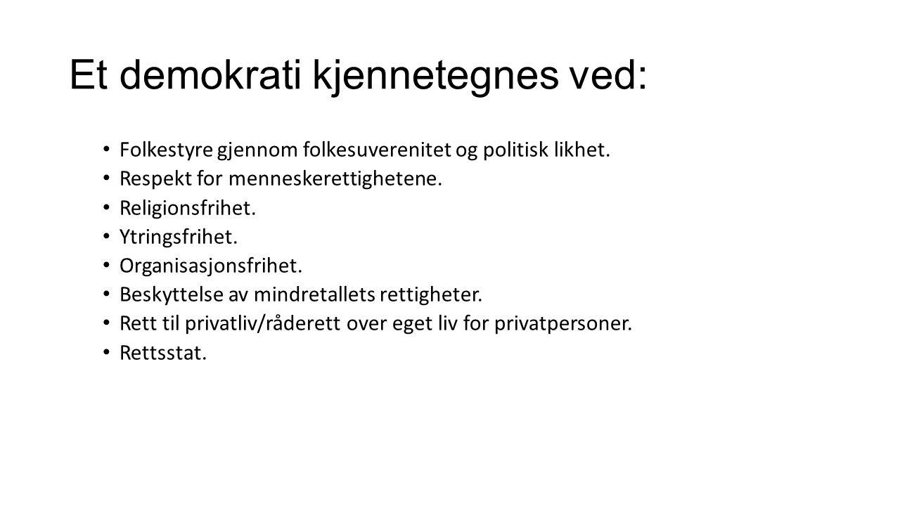 Et demokrati kjennetegnes ved: Folkestyre gjennom folkesuverenitet og politisk likhet.