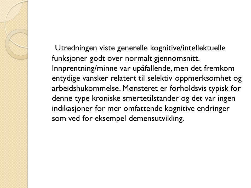 Utredningen viste generelle kognitive/intellektuelle funksjoner godt over normalt gjennomsnitt.