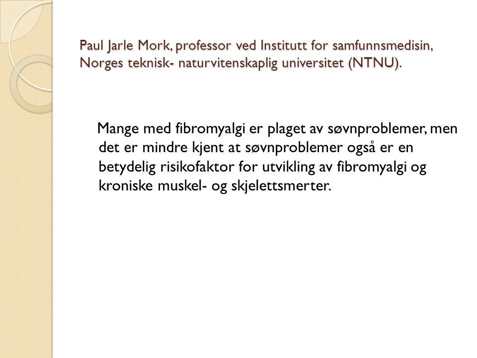 Paul Jarle Mork, professor ved Institutt for samfunnsmedisin, Norges teknisk- naturvitenskaplig universitet (NTNU).