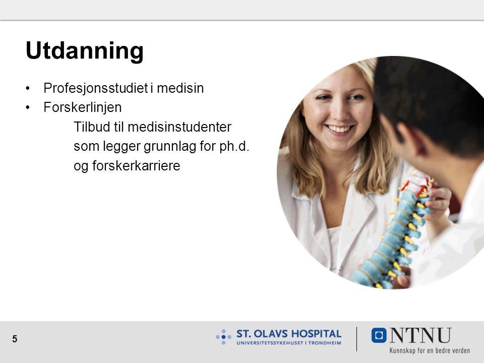 5 Utdanning Profesjonsstudiet i medisin Forskerlinjen Tilbud til medisinstudenter som legger grunnlag for ph.d.