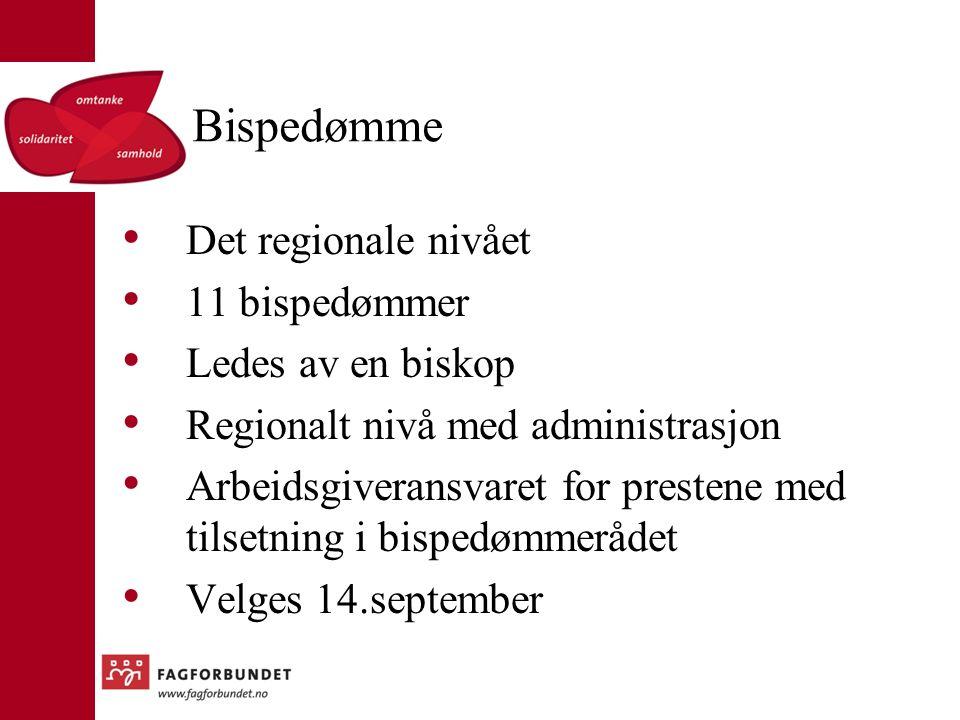 Bispedømme Det regionale nivået 11 bispedømmer Ledes av en biskop Regionalt nivå med administrasjon Arbeidsgiveransvaret for prestene med tilsetning i bispedømmerådet Velges 14.september