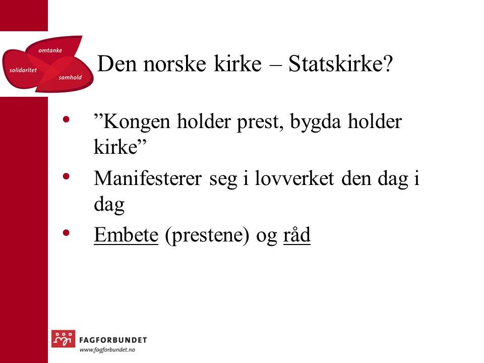 Den norske kirke – Statskirke.