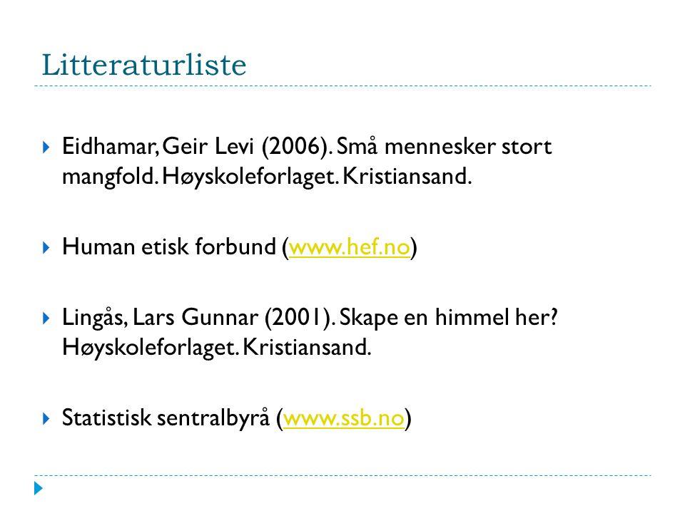 Litteraturliste  Eidhamar, Geir Levi (2006). Små mennesker stort mangfold.