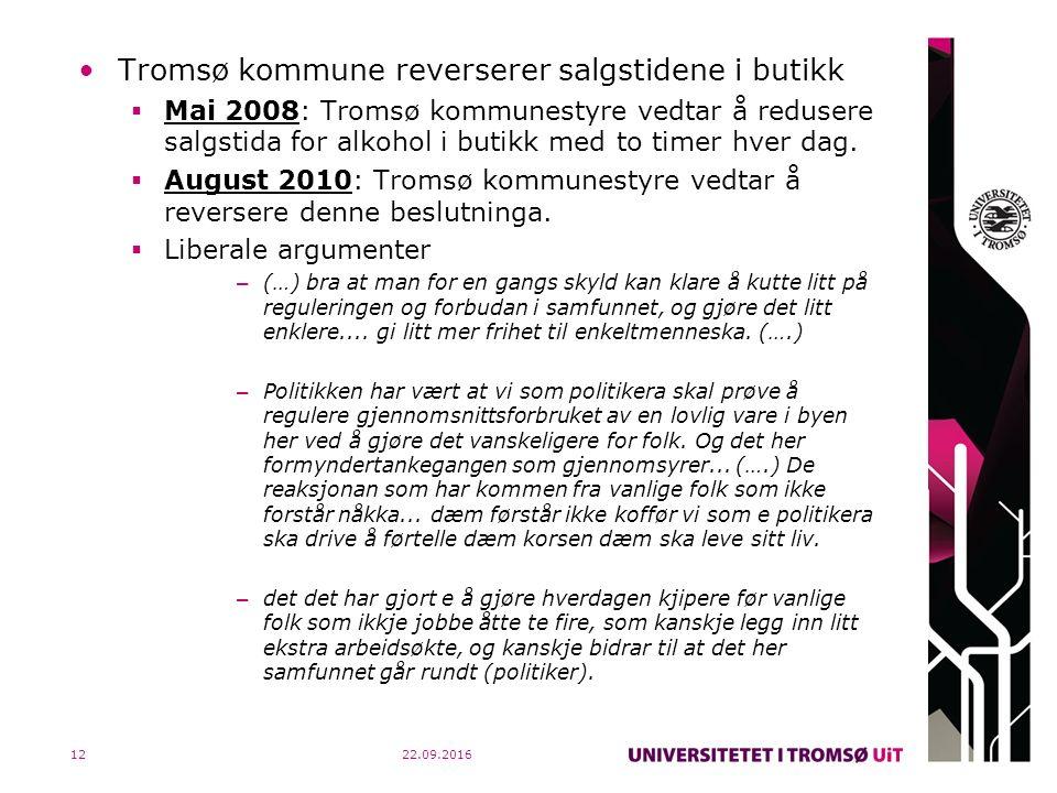 Tromsø kommune reverserer salgstidene i butikk  Mai 2008: Tromsø kommunestyre vedtar å redusere salgstida for alkohol i butikk med to timer hver dag.