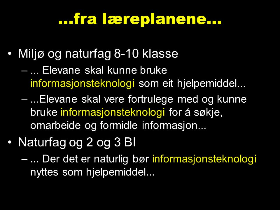 Vise filmer Kilde: NRK/Natur og miljøfag for 8. klasse, Cappelen