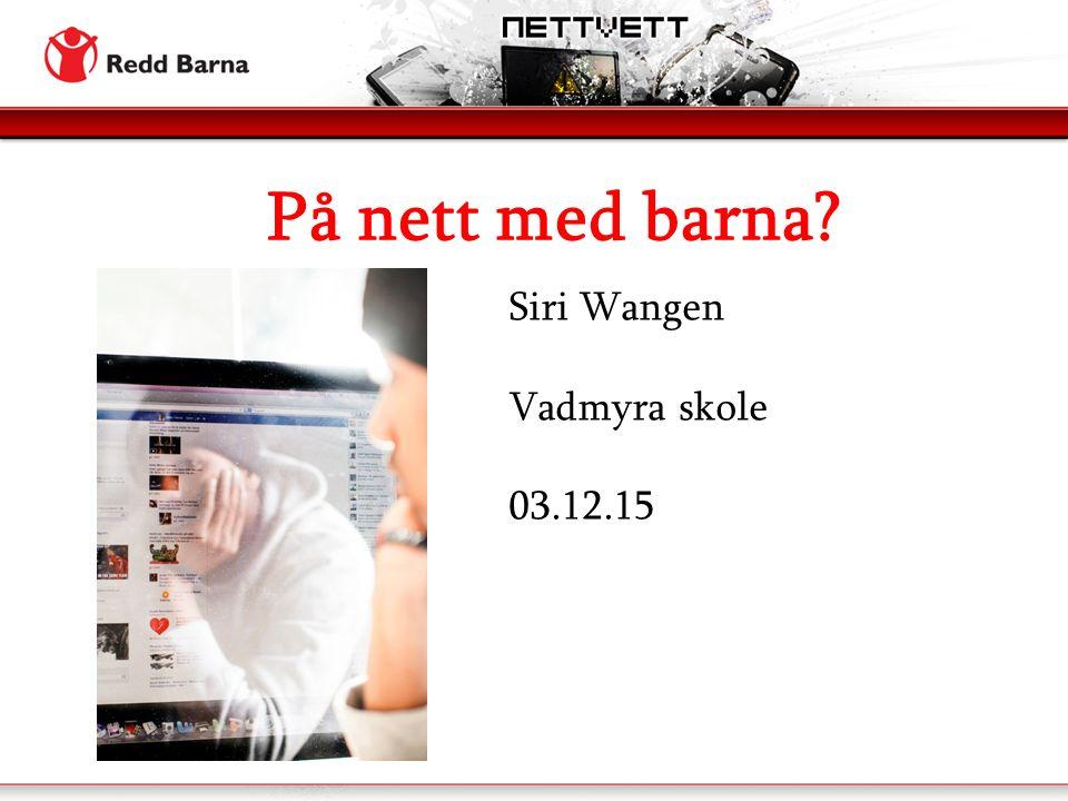 På nett med barna Siri Wangen Vadmyra skole 03.12.15