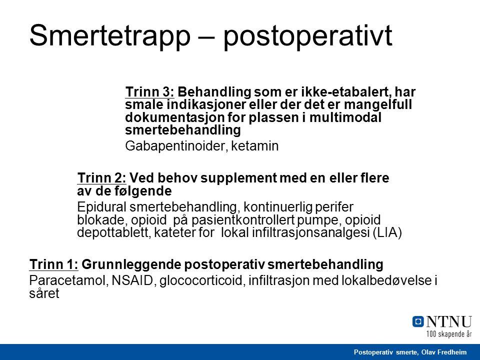Postoperativ smerte, Olav Fredheim Smertetrapp – postoperativt Trinn 3: Behandling som er ikke-etabalert, har smale indikasjoner eller der det er mang