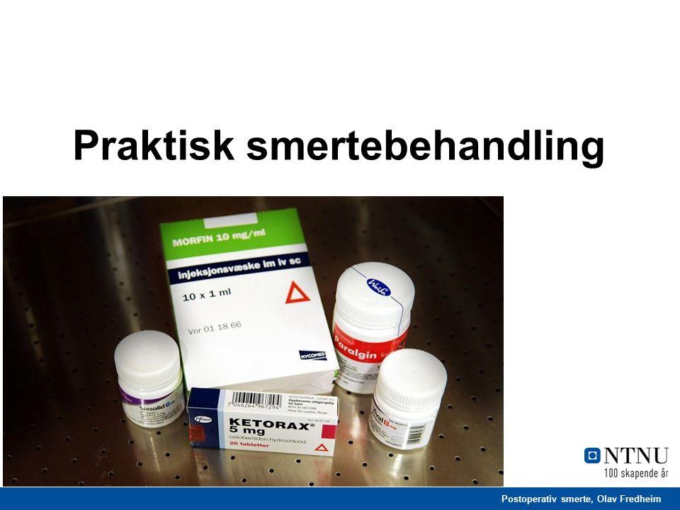 Postoperativ smerte, Olav Fredheim Praktisk smertebehandling