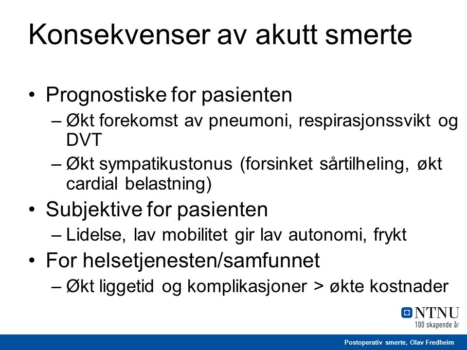 Postoperativ smerte, Olav Fredheim Opioider Doseavhengige bivirkninger > ha opioidsparende analgetika i bunn .