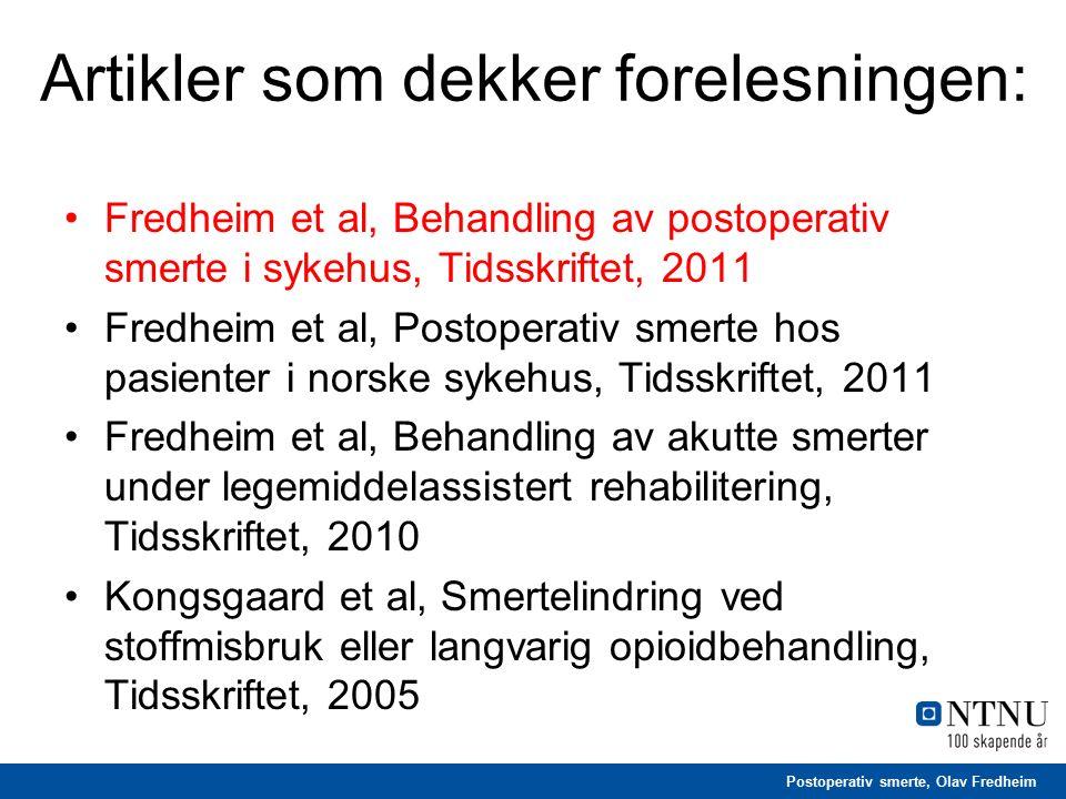 Postoperativ smerte, Olav Fredheim Artikler som dekker forelesningen: Fredheim et al, Behandling av postoperativ smerte i sykehus, Tidsskriftet, 2011