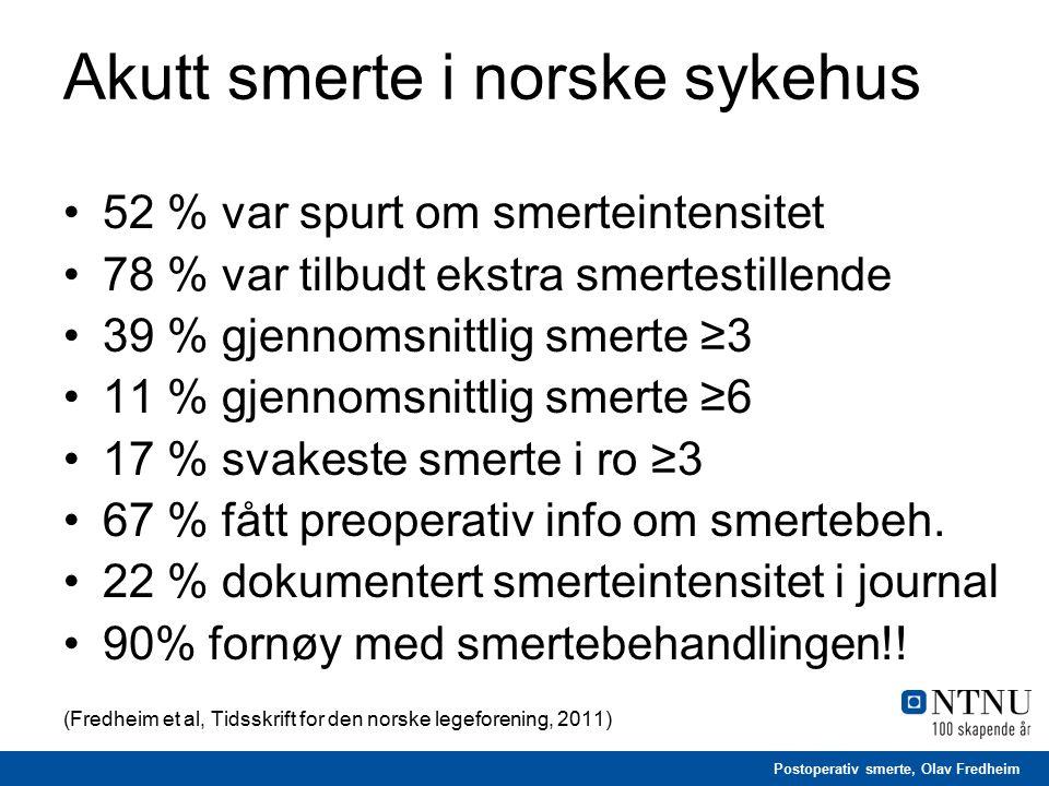Postoperativ smerte, Olav Fredheim Akutt smerte i norske sykehus 52 % var spurt om smerteintensitet 78 % var tilbudt ekstra smertestillende 39 % gjenn