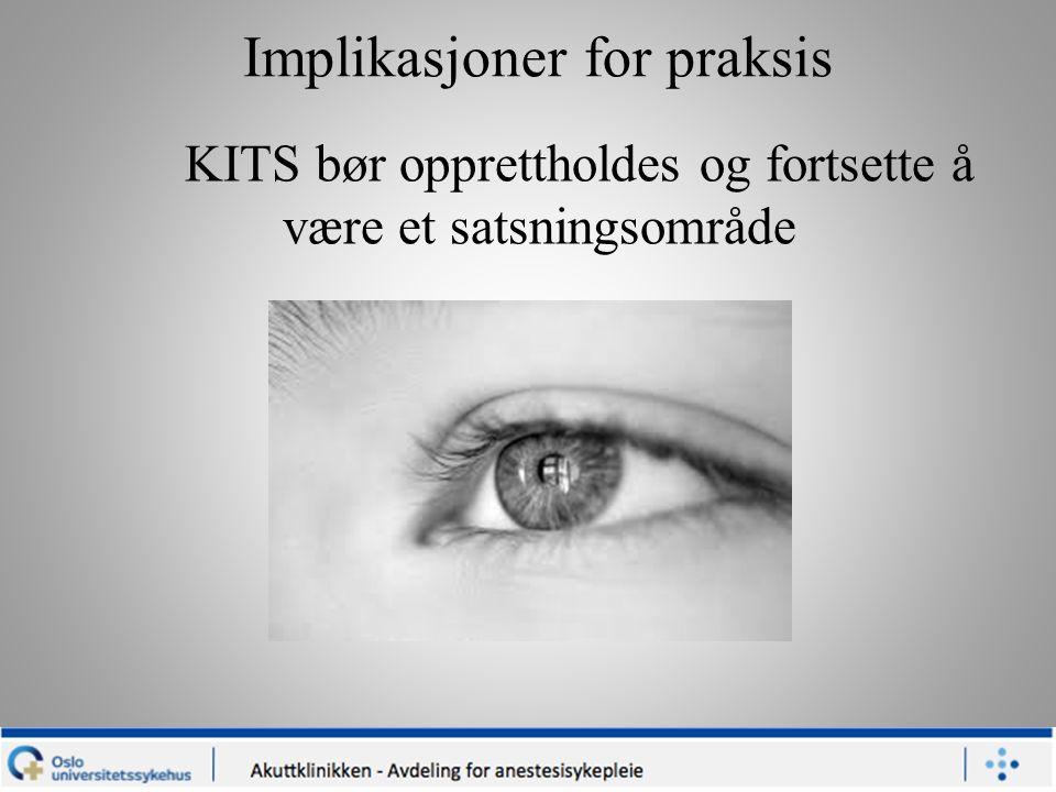 Implikasjoner for praksis KITS bør opprettholdes og fortsette å være et satsningsområde