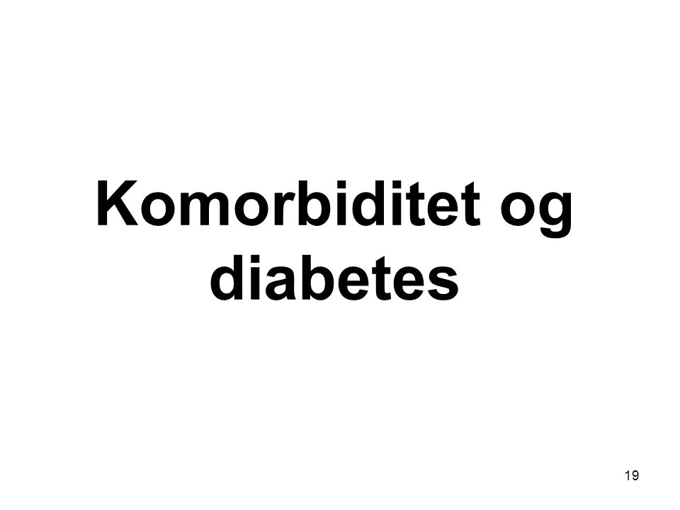 Komorbiditet og diabetes 19