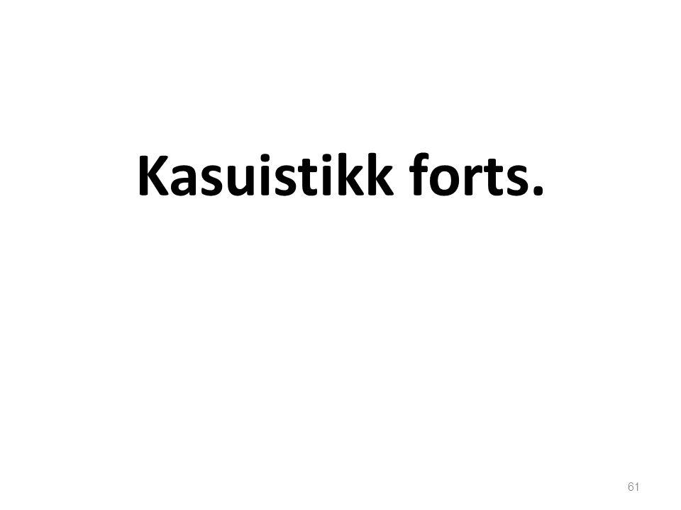 Kasuistikk forts. 61