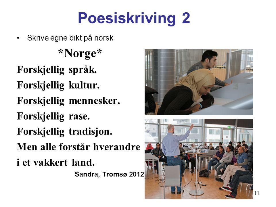 Poesiskriving 2 Skrive egne dikt på norsk *Norge* Forskjellig språk.