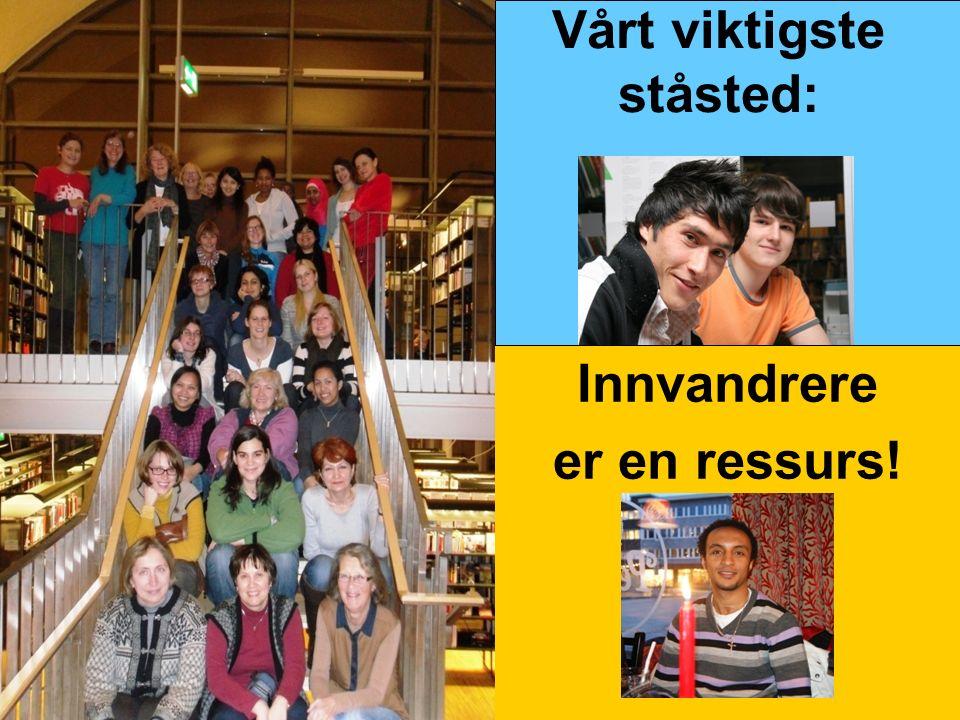 13 Vårt viktigste ståsted: Innvandrere er en ressurs!