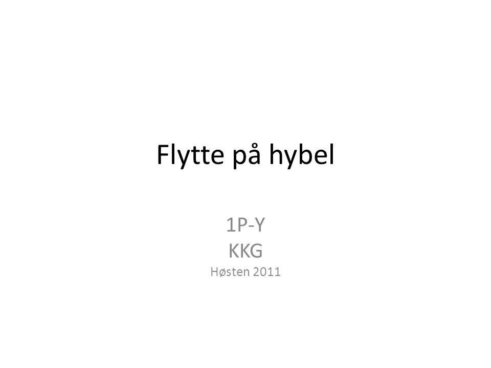 Flytte på hybel 1P-Y KKG Høsten 2011