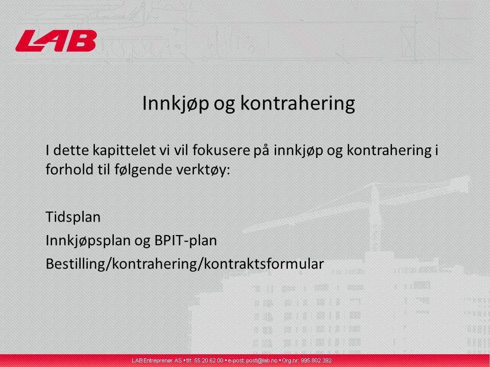 Innkjøp og kontrahering I dette kapittelet vi vil fokusere på innkjøp og kontrahering i forhold til følgende verktøy: Tidsplan Innkjøpsplan og BPIT-plan Bestilling/kontrahering/kontraktsformular