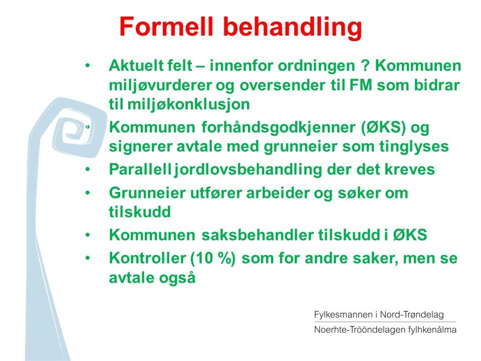 Formell behandling Aktuelt felt – innenfor ordningen .