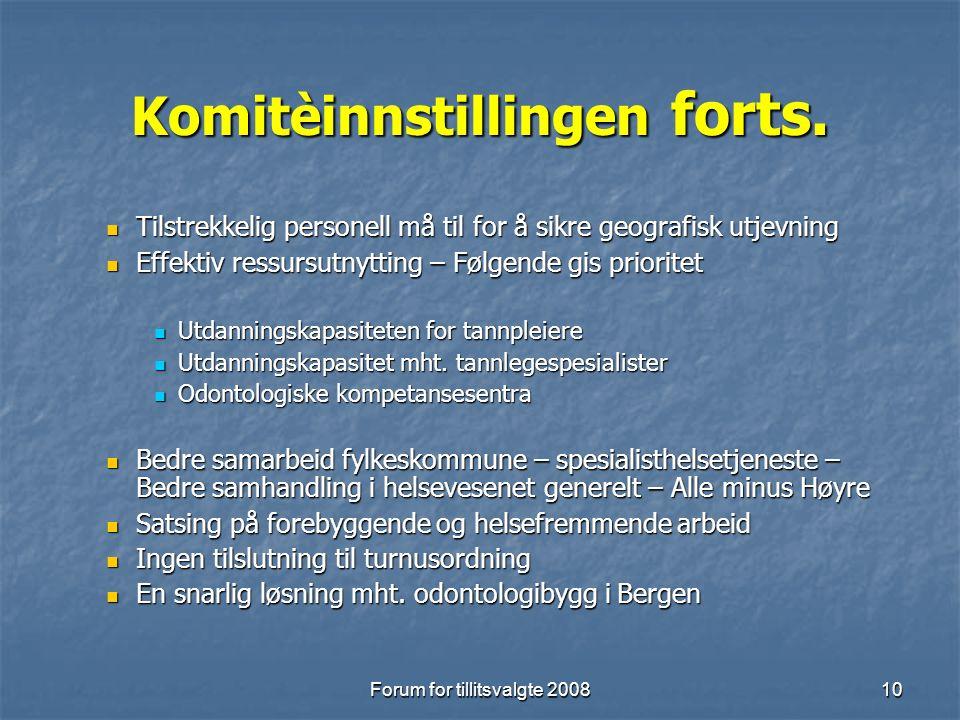 Forum for tillitsvalgte 200810 Komitèinnstillingen forts.