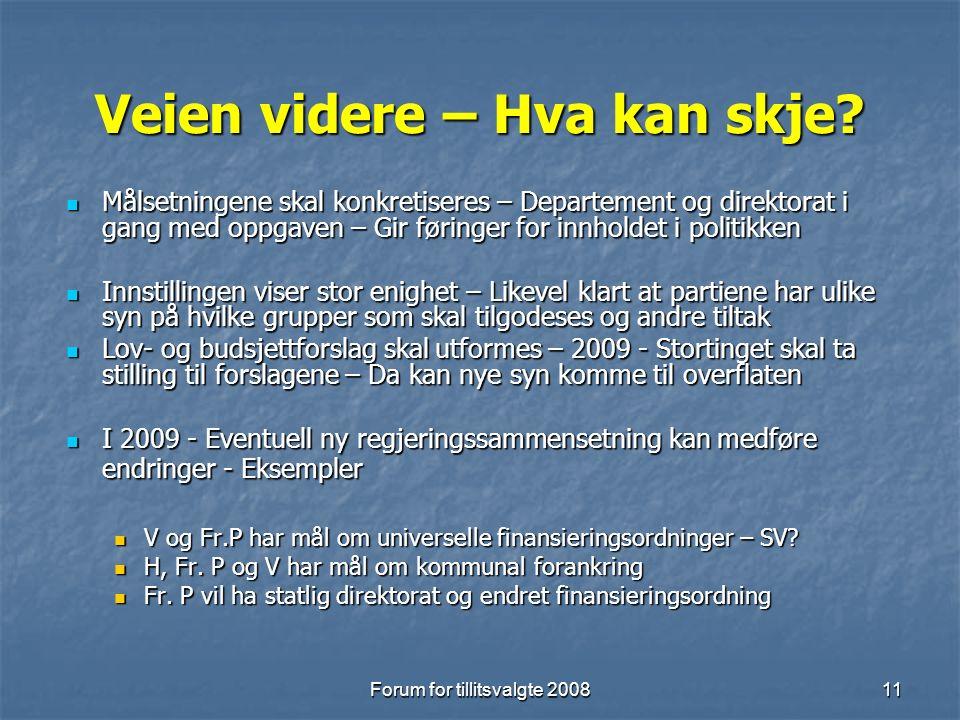 Forum for tillitsvalgte 200811 Veien videre – Hva kan skje.