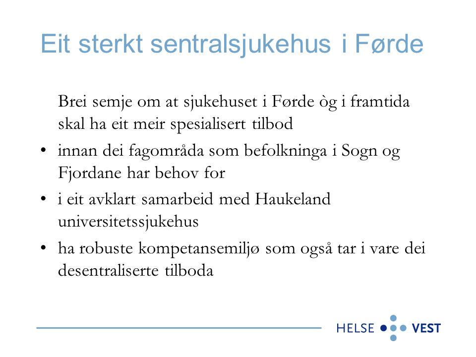 Modellen Modellen som styret i Helse Vest har vedtatt inneber –vidareføring av lokalsjukehusa Nordfjord og Lærdal med tilbod for ei stor gruppe pasientar –tilbod til pasientar med samansette medisinske tilstander, og akutt forverring for eksempel hos eldre med fleire eller kroniske lidingar.