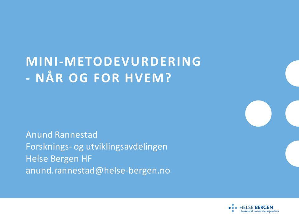 MINI-METODEVURDERING - NÅR OG FOR HVEM.